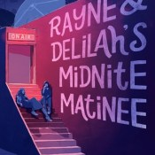 Books On Our Radar: Rayne & Delilah's Midnite Matinee by Jeff Zentner