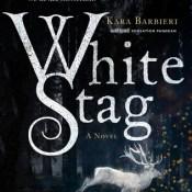 Books On Our Radar: White Stag by Kara Barbieri