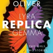 Book Rewind Review: Replica by Lauren Oliver