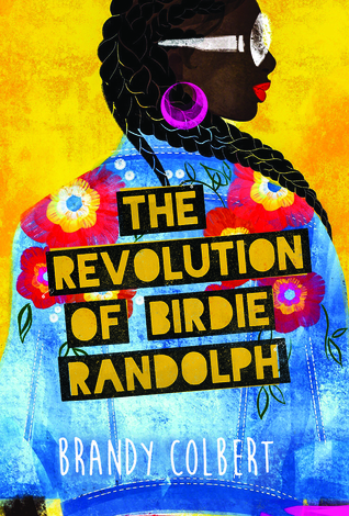 Cover Crush: The Revolution of Birdie Randolph by Brandy Colbert