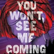 Blog Tour & Interview: You Won't See Me Coming by Kristen Orlando