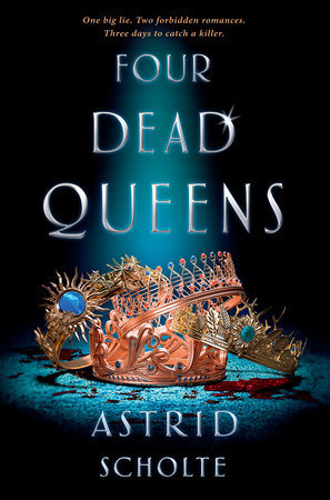 Blog Tour: Four Dead Queens by Astrid Scholte