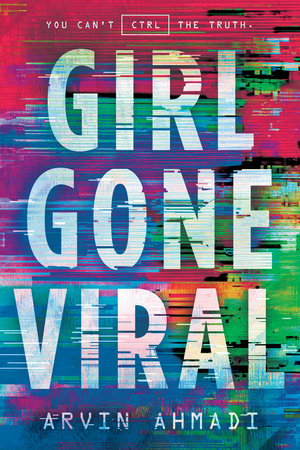 Blog Tour: Girl Gone Viral by Arvin Ahmadi