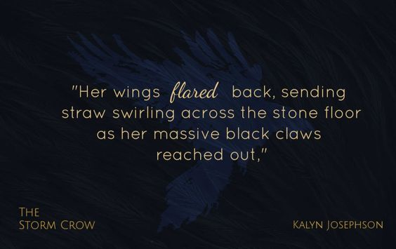 """The Storm Crow Quote """"Her wings flared back, sending straw swirling across the stone floor as her massive black claws reached out."""""""