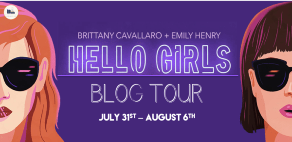 Blog Tour & Giveaway: Hello Girls by Brittany Cavallaro & Emily Henry