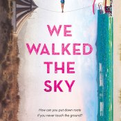 Blog Tour & Feature: We Walked the Sky by Lisa Fiedler