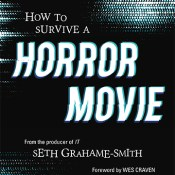 Books on Our Radar: How to Survive a Horror Movie: All the Skills to Dodge the Kills by Seth Grahame-Smith