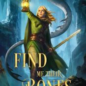 Feature: Find Me Their Bones by Sara Wolf