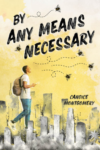 Blog Tour, Guest Post & Giveaway: By Any Means Necessary by Candice Montgomery