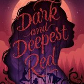 Cover Crush: Dark and Deepest Red by Anna-Marie McLemore