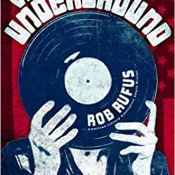 Books on Our Radar: The Vinyl Underground by Rob Rufus