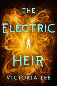 Blog Tour, Guest Post & Giveaway: The Electric Heir by Victoria Lee