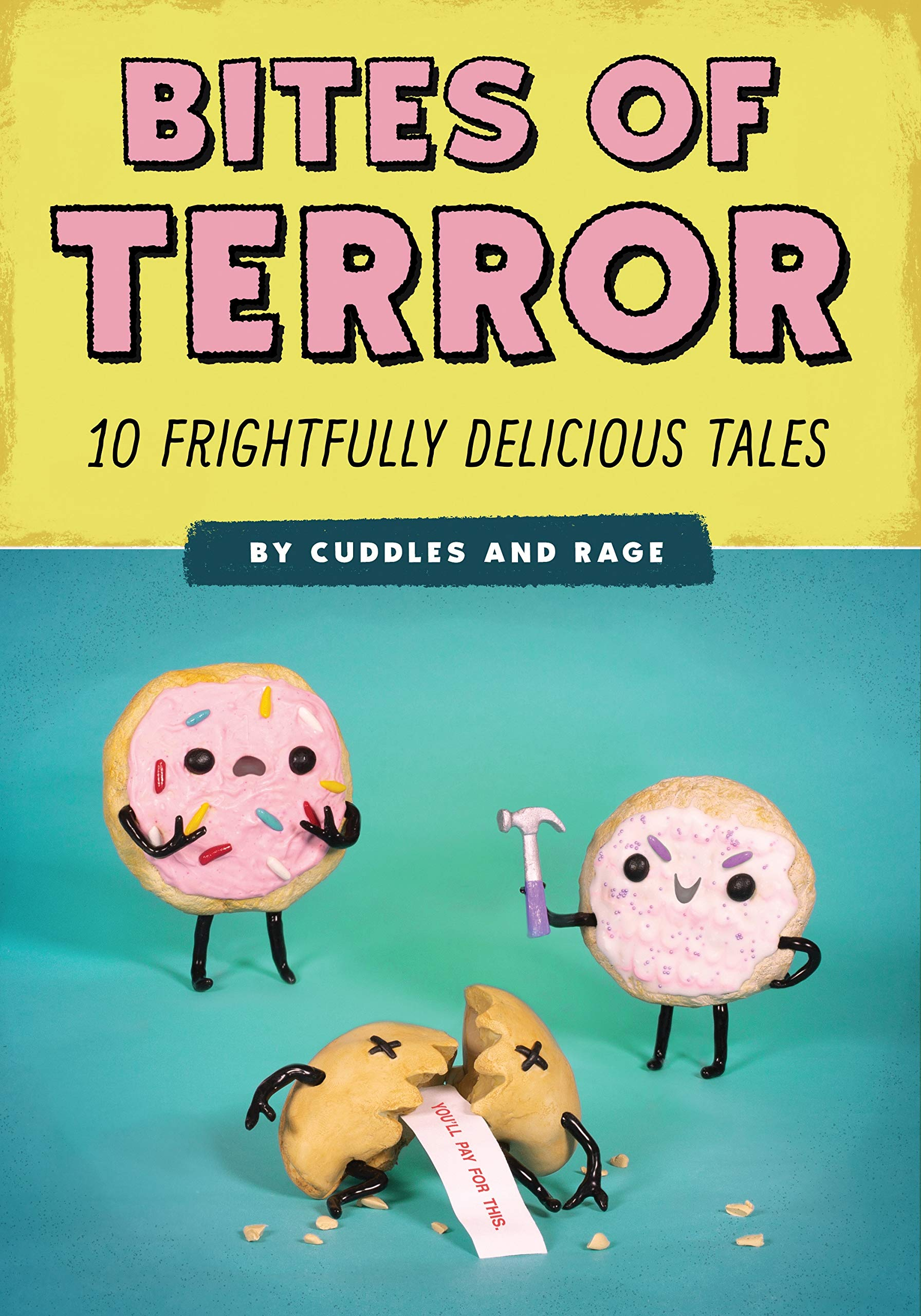 Bites of Terror: 10 Frightfully Delicious Tales by Cuddles and Rage