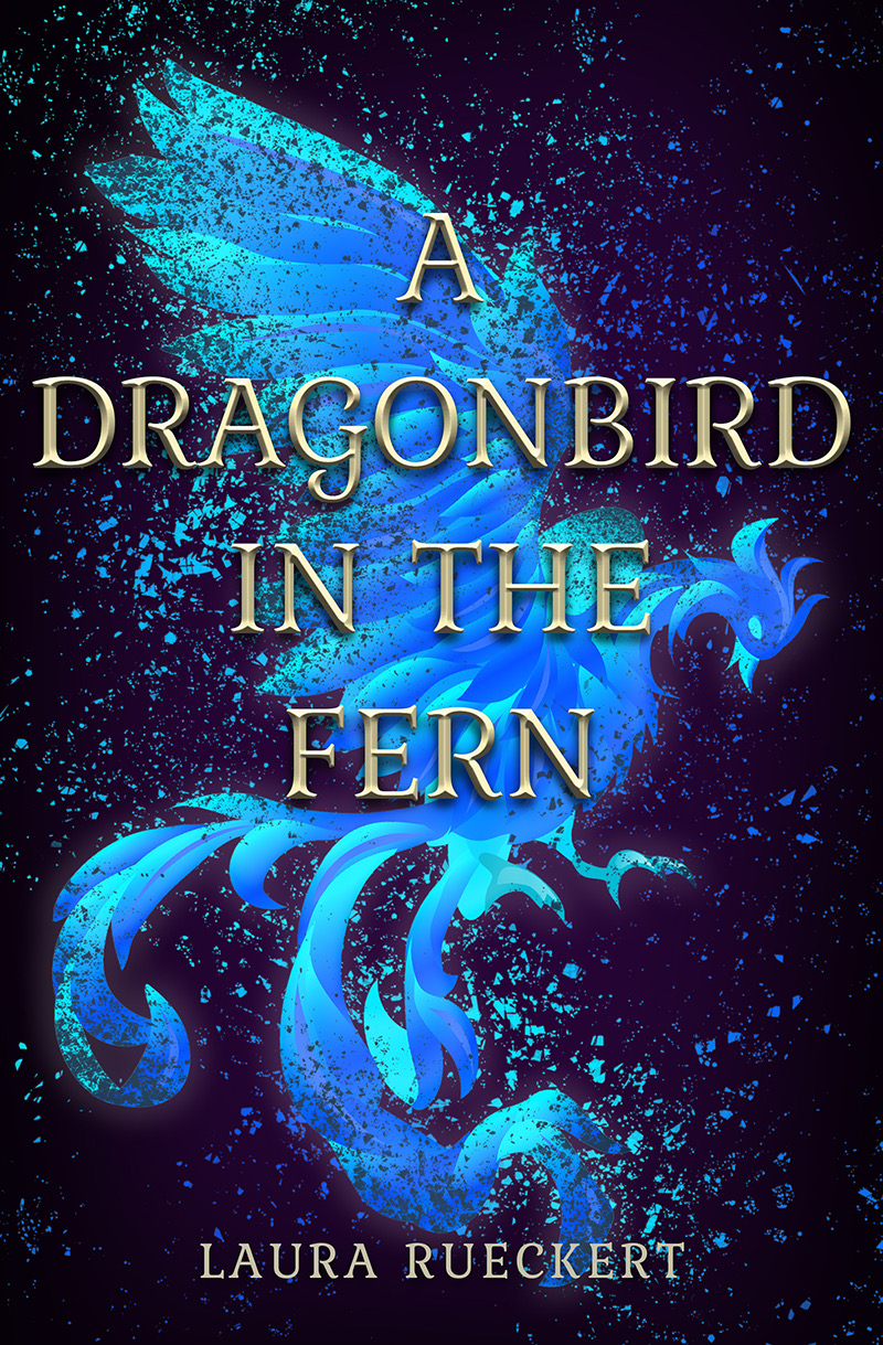 Cover Reveal: A Dragonbird in the Fern by Laura Rueckert
