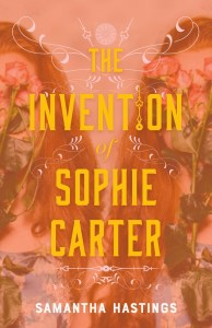 Books on Our Radar: The Invention of Sophie Carter by Samantha Hastings