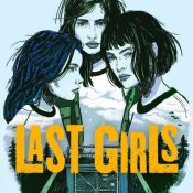 Blog Tour, Guest Post & Giveaway: Last Girls by Demetra Brodsky