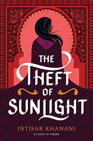 Cover Reveal & Giveaway: The Theft of Sunlight by Intisar Khanani