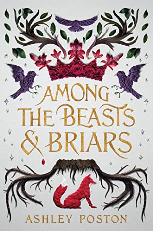 Books On Our Radar: Among the Beasts & Briars by Ashley Poston