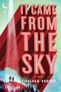 Audiobook Review: It Came from the Sky by Chelsea Sedoti