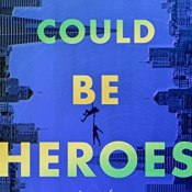 Review: We Could Be Heroes by Mike Chen