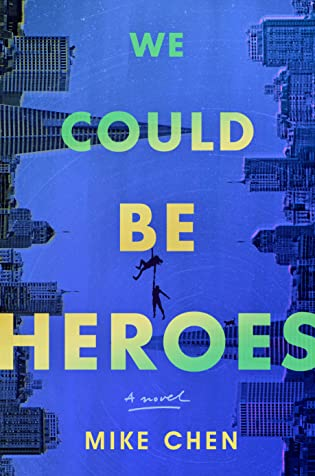 Blog Tour, Author Interview, & Excerpt: We Could Be Heroes by Mike Chen