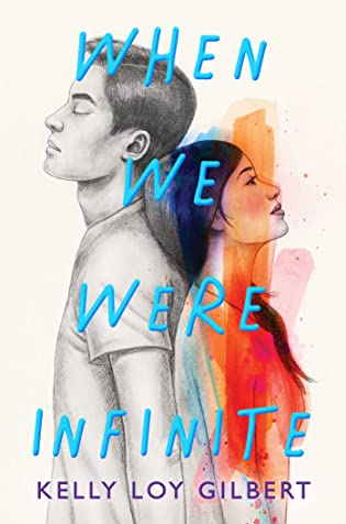 Books on Our Radar: When We Were Infinite by Kelly Loy Gilbert