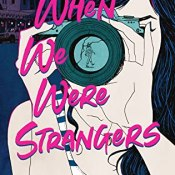 Books on Our Radar: When We Were Strangers by Alex Richards