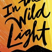 ARC Review: In the Wild Light by Jeff Zentner