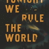 Cover Crush: Tonight We Rule the World by Zach Smedley