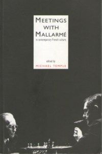 Meetings with Mallarmé in contemporary French culture edited by Michael Temple 2