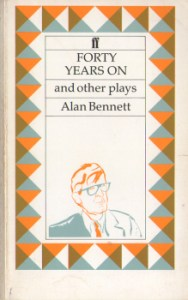 Forty Years On and other plays by Alan Bennett 9