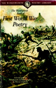 The Wordsworth Book of First World War Poetry ed Marcus Clapham 2