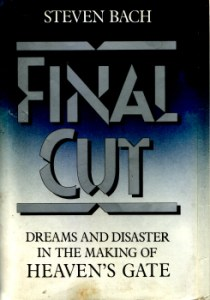 Final Cut - Dreams and Disaster in the Making of Heaven's Gate by Steven Bach 2