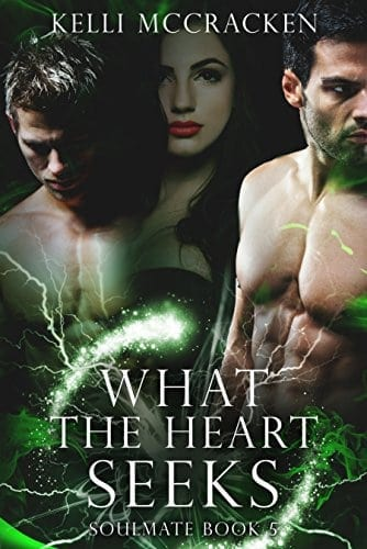 What the Heart Seeks: An Elemental Romance (Soulmate Book 5)