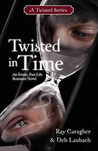Twisted in Time: A Past Life Romance Novel (A Twisted Series Book 1)
