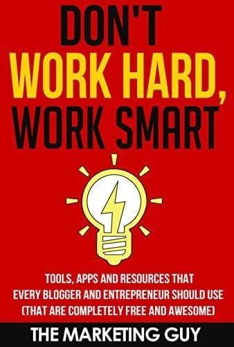Don't Work Hard, Work Smart: Tools, Apps and Resources that Every Blogger and Entrepreneur Should Use (That Are Completely Free and Awesome)