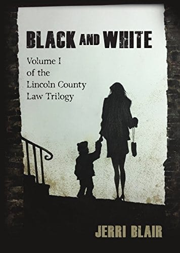 Black and White: Volume I of the Lincoln County Law Trilogy
