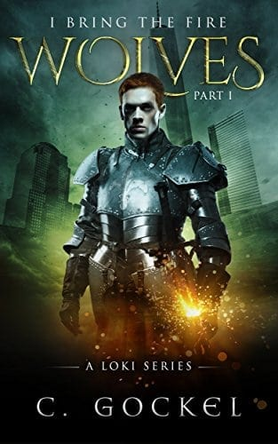 I Bring the Fire Part I : Wolves (A Loki Series)