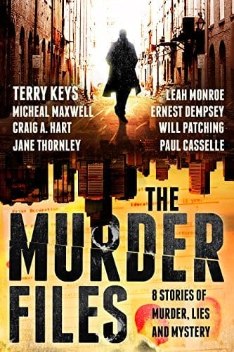The Murder Files – 8 Stories of Murder, Lies and Mystery: (A thriller and suspense short story collection)