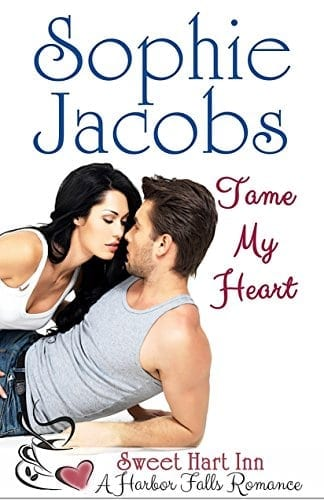 Tame My Heart: Sweet Hart Inn (A Harbor Falls Romance Book 6)