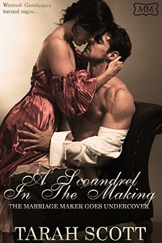 A Scoundrel in the Making: The Marriage Maker Goes Undercover Book One