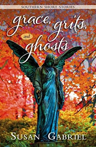 Grace, Grits and Ghosts: Southern Short Stories: For Lovers of Southern Novels & Southern Authors