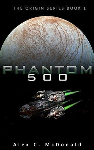 Phantom 500 – A Hard Science Fiction Space Opera Epic (The Origin Series Book 1)