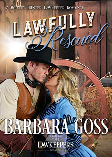 Lawfully Rescued: A Bounty Hunter Lawkeeper Romance (The Lawkeepers)