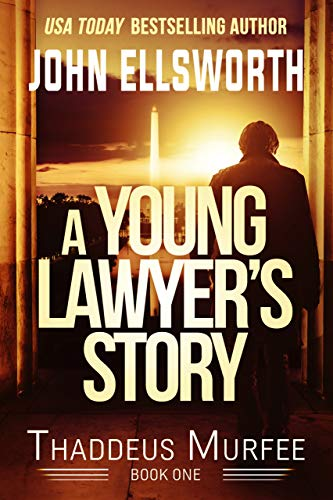 A Young Lawyer's Story: Thaddeus Murfee Prequel: A Legal Thriller