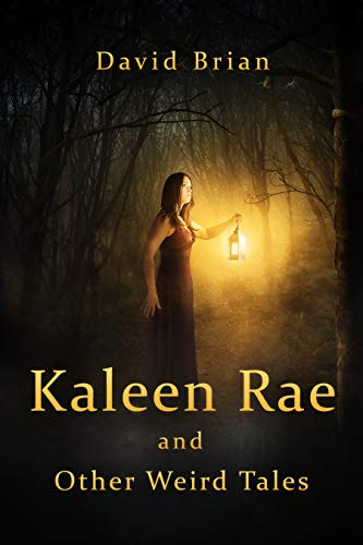 Kaleen Rae and Other Weird Tales