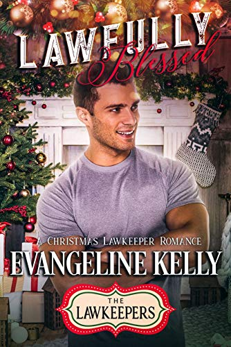 Lawfully Blessed: Inspirational Christian Contemporary (A Christmas Lawkeeper Romance)