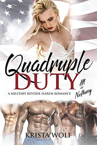 Quadruple Duty: All or Nothing – A Military Reverse Harem Romance