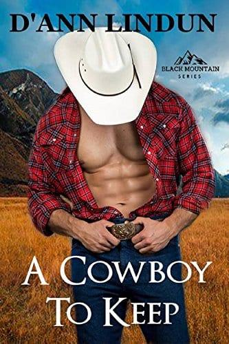 A Cowboy To Keep (Black Mountain Series Book 1)