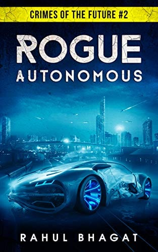Rogue Autonomous (Crimes Of The Future #2)